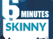 6 minutes to skinny Review: Truth Exposed